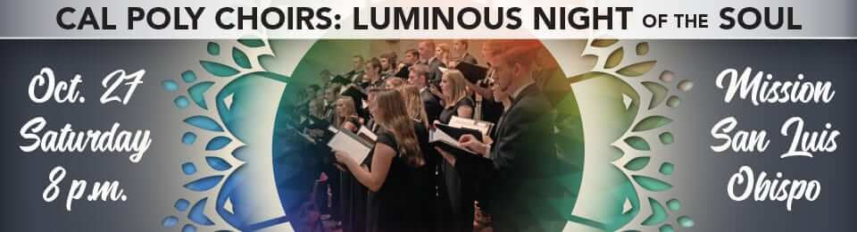 Cal Poly Choirs Luminous Night of the Soul