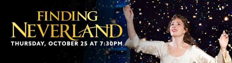 Finding Neverland at the Performing Arts Center