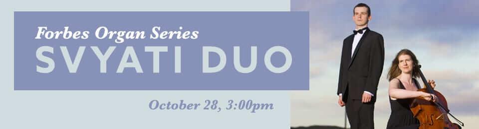 Forbes Organ Series Svyati Duo