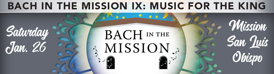 Bach in the Mission IX: Music for the King event banner