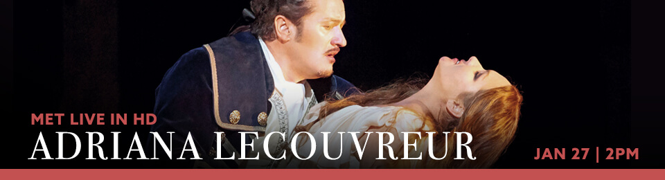 MET Live in HD: Adriana Lecouvreur event banner