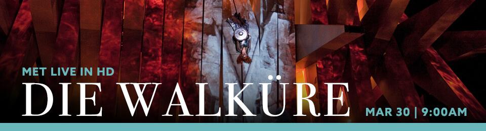 MET Live in HD: Die Walkure Event Flyer